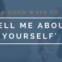 10 Good Ways to 'Tell Me About Yourself' - Interviews